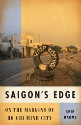 Saigon's EdgeOn the Margins of Ho Chi Minh City