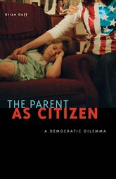 The Parent as CitizenA Democratic Dilemma