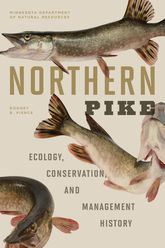 Northern Pike: Ecology, Conservation, and Management History