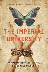 The Imperial UniversityAcademic Repression and Scholarly Dissent