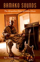 Bamako SoundsThe Afropolitan Ethics of Malian Music