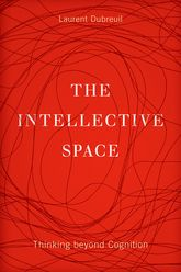 The Intellective Space: Thinking beyond Cognition